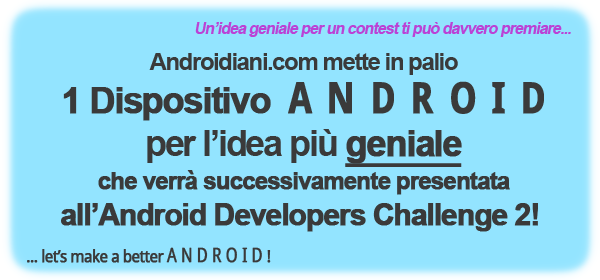 Androidiani Regala un cellulare android .. Forse 2 :)