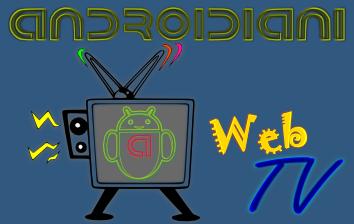 Androidiani presenta la Web Tv, e la inaugura col Samsung Galaxy!