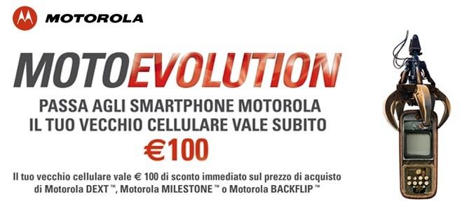 MotoEvolution - Passa agli smartphone Motorola. Il tuo vecchio cellulare vale subito 100 Euro