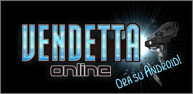 Vendetta Online ora su Android!