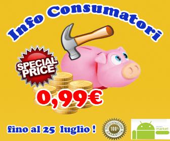 Info Consumatori : per 3 giorni in offerta a 0,99€ !