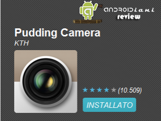 [ANDROIDIANI REVIEW] Pudding Camera