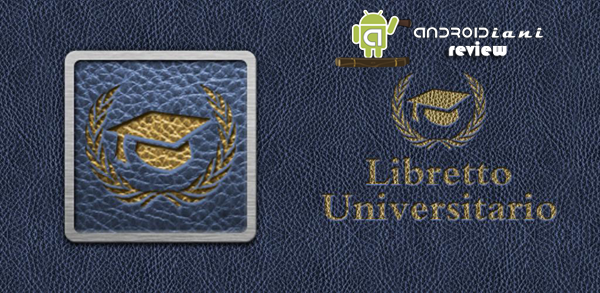 Libretto Universitario [ANDROIDIANI REVIEW]