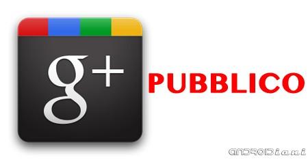 Google+ diventerà pubblico nei prossimi giorni [AGGIORNAMENTO: G+ è pubblico]