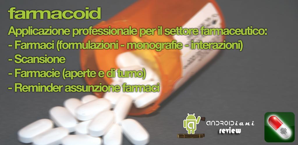 Farmacoid: l'app professionale per il settore farmaceutico [ANDROIDIANI REVIEW]