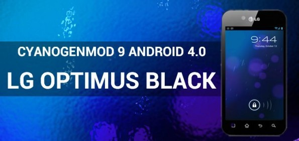 LG Optimus Black: Cyanogen 9 Android 4.0 a buon punto! (video)