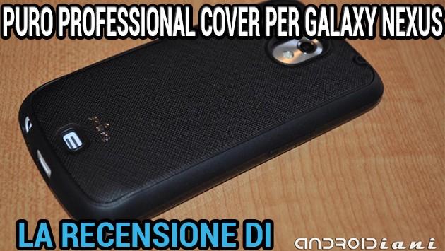 PURO Professional Cover per Galaxy Nexus - Recensione di Androidiani.com