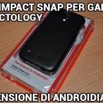 Cover Impact Snap per Galaxy S4 di Impactology: la recensione di Androidiani.com