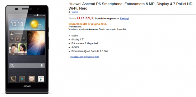 Huawei Ascend P6: al via i pre-ordini su Amazon.it a 399€ con disponibilità dal 27 giugno