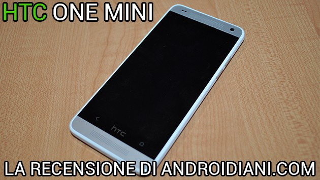 HTC One Mini - La recensione di Androidiani.com