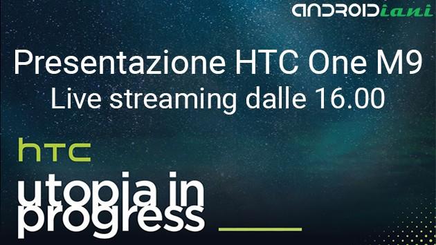 HTC One M9: segui la presentazione in live streaming su Androidiani.com