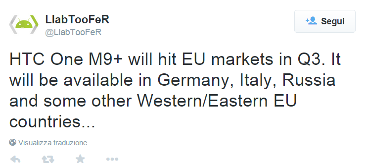 LlabTooFeR su Twitter   HTC One M9  will hit EU markets in Q3. It will be available in Germany  Italy  Russia and some other Western Eastern EU countries...