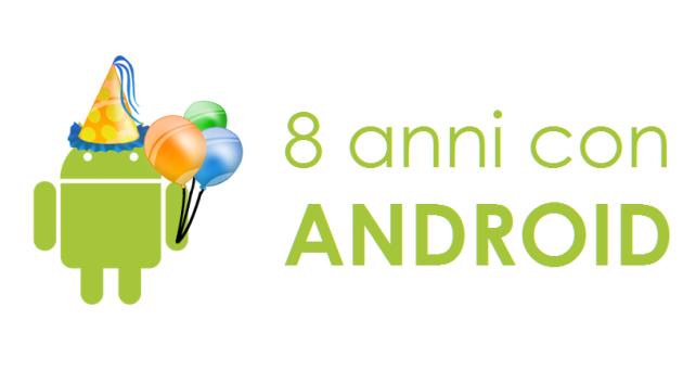 8 anni con Android: buon compleanno al robottino verde