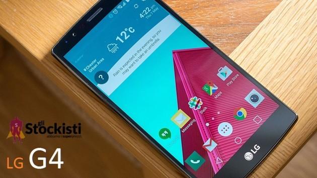 LG G4 a meno di 350 euro sullo store di Stockisti (effetto G5?)