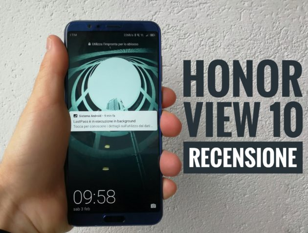 Honor View 10 – La Recensione: Completo ma. . .