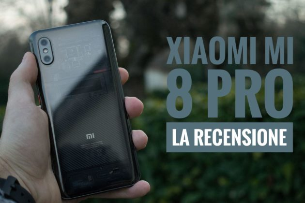 Xiaomi Mi 8 Pro: è bello, what else? | Recensione