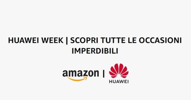 Amazon Huawei Week: sconti su smartphone, smartwatch, tablet e laptop