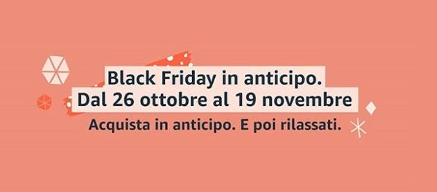 Black Friday Amazon in anticipo ecco le migliori offerte!