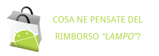 Android Market, rimborso in 15 minuti: cosa ne pensate?