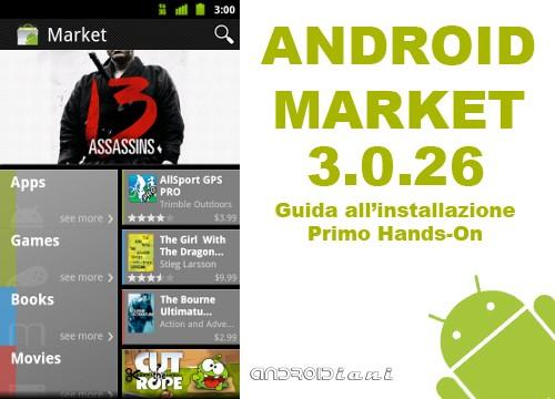 Android Market 3.0.26: Hands on e guida all'installazione