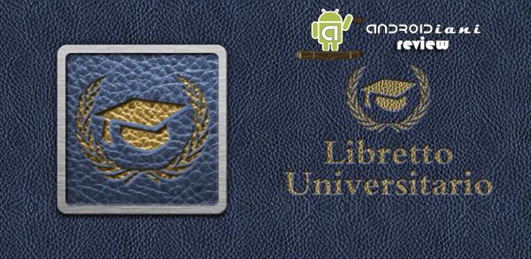 Libretto Universitario [ANDROIDIANI REVIEW]