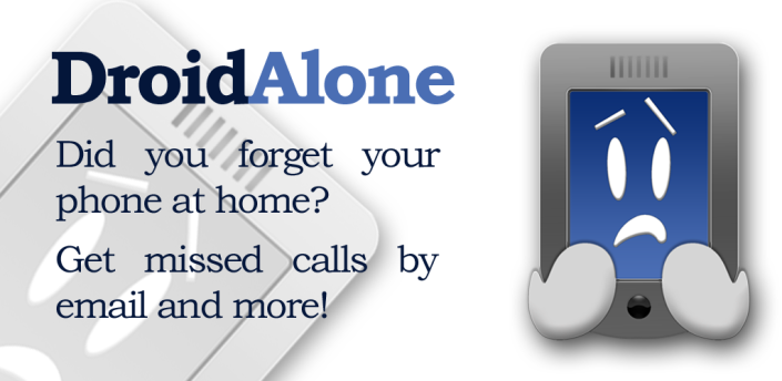DroidAlone : il telefono sempre con te !