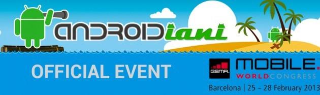 Androidiani.com @ Mobile World Congress 2013 - Barcelona [LIVE EVENT]