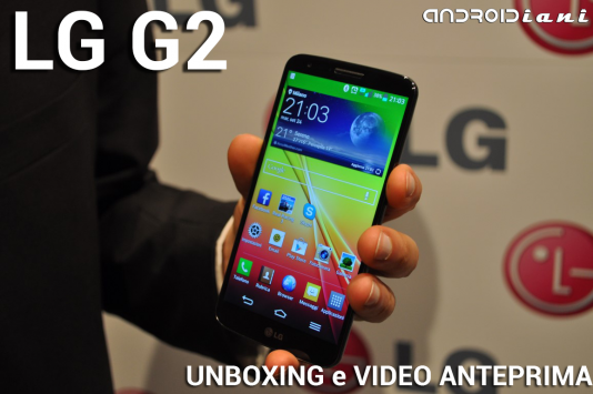 LG G2: hands-on e unboxing di Androidiani.com