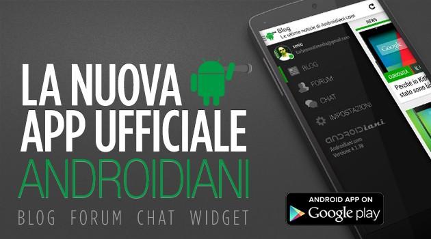 Androidiani App V4: finalmente disponibile la nuova versione su Play Store!