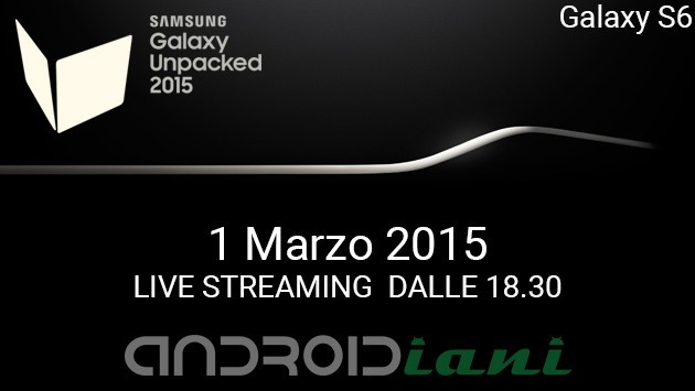 Samsung Galaxy S6: segui in live streaming l'evento ufficiale