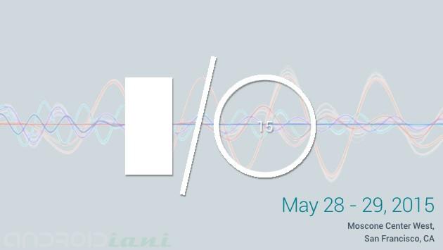 Google I/O 2015: A San Francisco il 28 e 29 Maggio