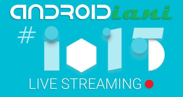 Google I/O 2015: segui la diretta live streaming