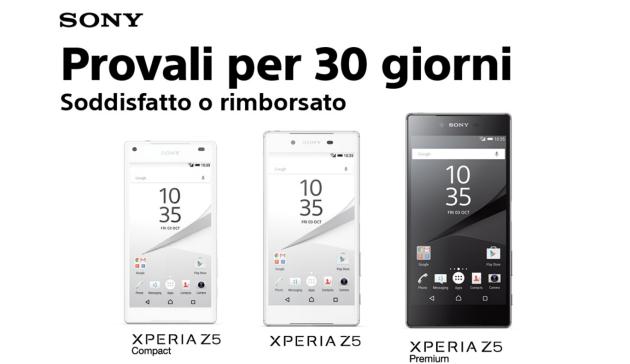 Sony Xperia Z5, soddisfatti o rimborsati: 30 giorni per provarli ed eventualmente restituirli