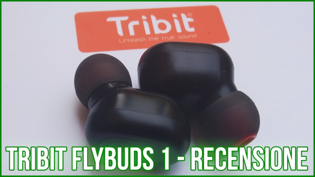 Tribit Flybuds 1, che suono, che autonomia, che prezzo!