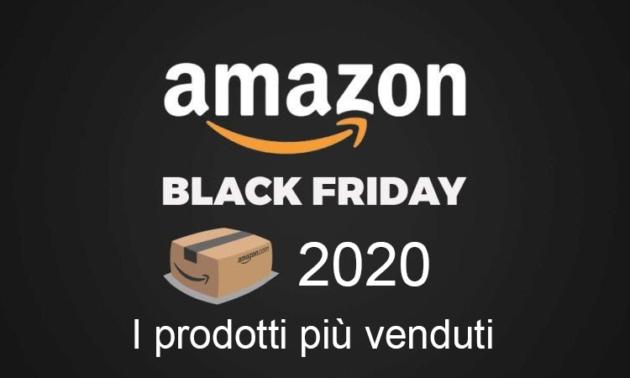 Black Friday 2020: Ecco quali sono i prodotti più venduti su Amazon