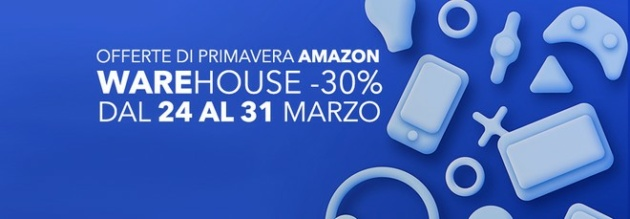 Offerte di Primavera: torna l'imperdible -30% su Amazon Warehouse!
