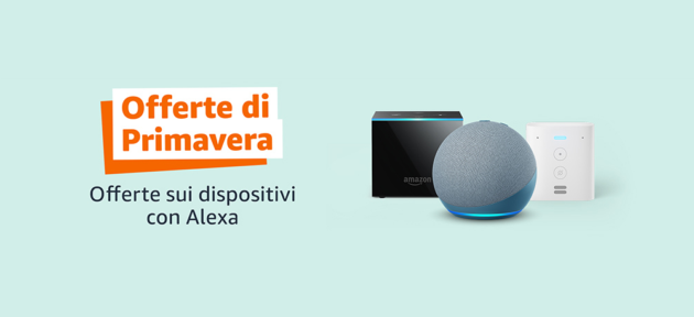 Offerte di Primavera Amazon: offerte su Echo, Fire TV, Kindle ect.