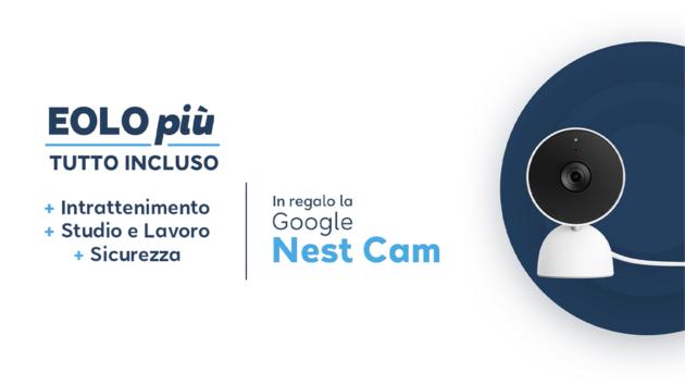 Eolo regala la videocamera per interni Google Nest Cam ai nuovi abbonati